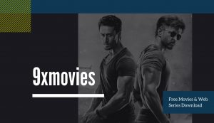 9xmovies – Watch Newly Released Movies Online & Download in HD Quality