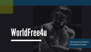Worldfree4u – Download & Watch Bollywood Hollywood Movies in Full HD For Free