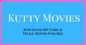 Kuttymovies: Download Top-Notch Hollywood, Tollywood & Hindi Dubbed Movies [FULL HD!!!]