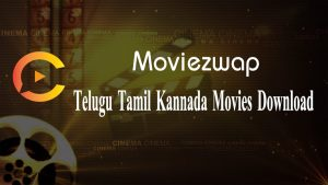 Moviezwap: Download Full HD Tamil, Telugu, Malayalam & Hindi Dubbed movies!